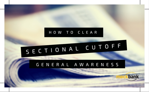Tips to clear sectional cutoff for General Awareness section IBPS PO MAINS 2015