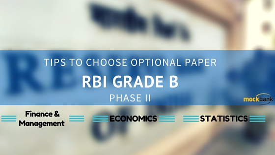 How to choose RBI Grade B Optional Subjects Phase II