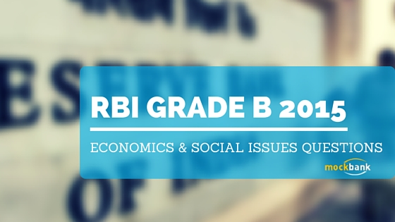RBI Grade B 2015 Economics & Social Issues Questions