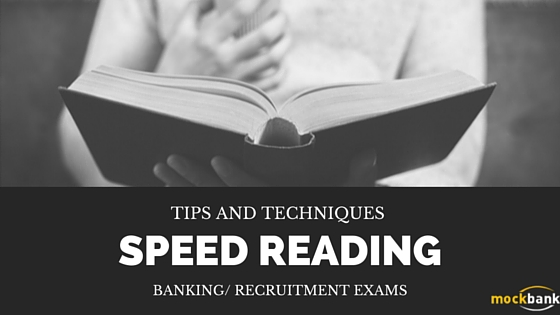 Speed Reading Tips and Techniques for Banking/ Recruitment exams