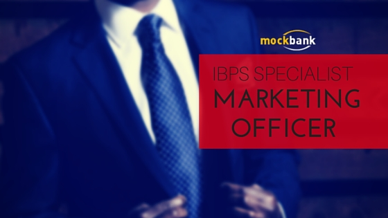 IBPS SO Marketing Officer Scale I Eligibility, Pattern, Syllabus and Preparation Tips