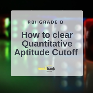 RBI Grade B how to clear sectional cutoff for Quantitative Aptitude