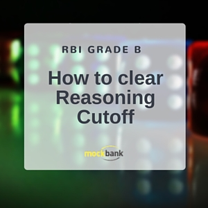 RBI Grade B How to clear reasoning sectional cutoff