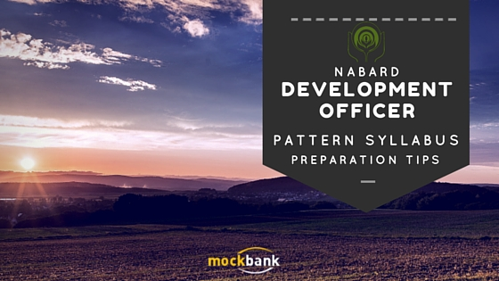 NABARD Development Assistant Officer exam Syllabus Pattern and preparation tips
