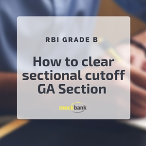 How to clear sectional cutoff General Awareness Section RBI Grade B