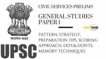 Civil Services Prelims-General Studies Paper 1 PATTERN, STRATEGY, PREPARATION TIPS, SCORING APPROACH, DO'S & DON'TS, MEMORY TECHNIQUES