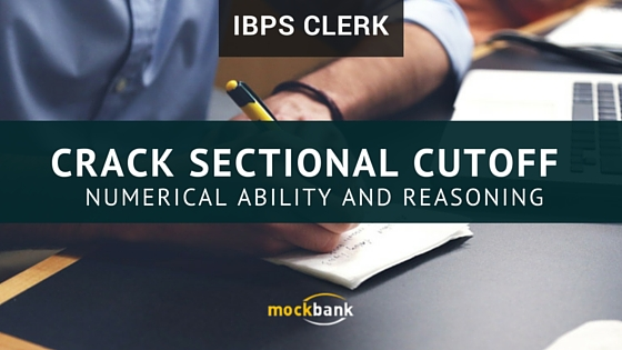 Expected Cutoff and Tips to Crack Numerical Ability and Reasoning section IBPS Clerk prelims