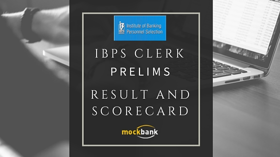 IBPS CLERK Prelims Result, Scorecard and Cutoff