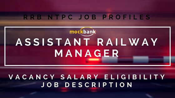 RRB NTPC ASM JOB PROFILE: Job Description, Salary, Vacancy,