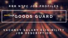 RRB NTPC Goods Guard JOB PROFILE: Job Description, Salary, Vacancy,