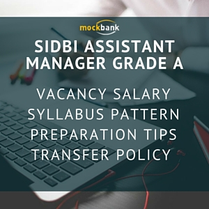 SIDBI Vacancy, Eligibility, Pattern, Salary, Syllabus and Preparation Tips