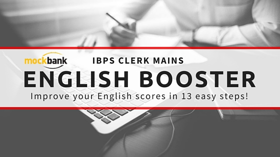 IBPS Clerk Mains English Language Pattern, Expected Cutoff and Preparation Tips