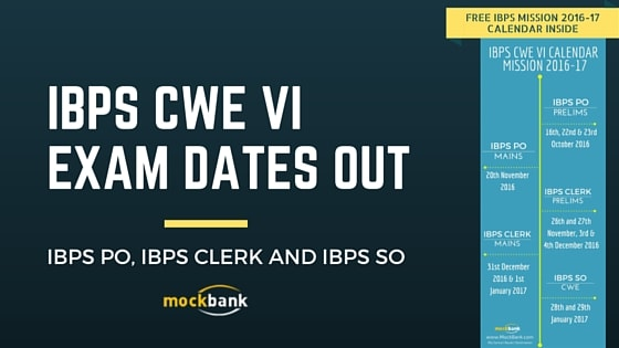 IBPS CWE VI EXAM DATES OUT IBPS PO CLERK SO