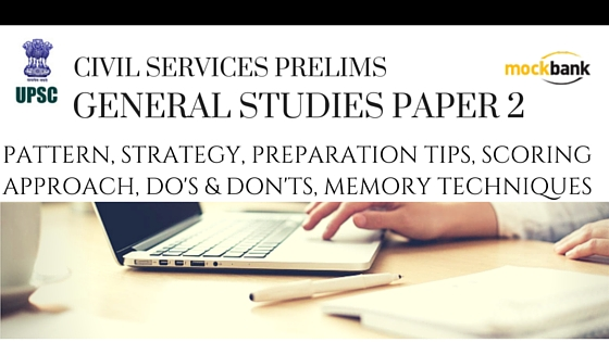 Civil Services Prelims-General Studies Paper 2 Pattern, Strategy, Preparation Tips and Scoring Approach.
