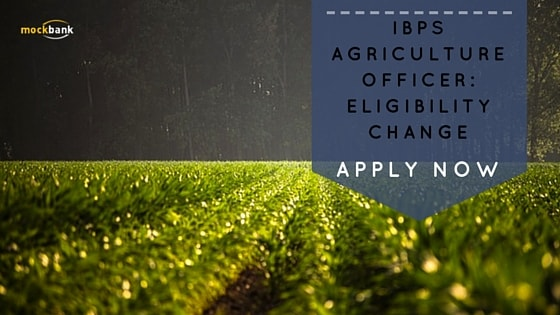 IBPS Agriculture Officer- Eligibility Change Apply Now-min