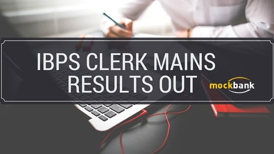 IBPS Clerk Mains Result 2016 CWE V Mains Exam Score Card Available at ibps.in