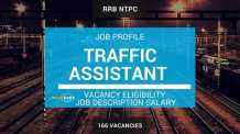 RRB NTPC Traffic Assistant JOB PROFILE: Job Description, Salary, Vacancy, Educational Qualification