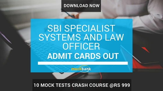 Admit Cards Out- SBI Specialist Systems and Law officer