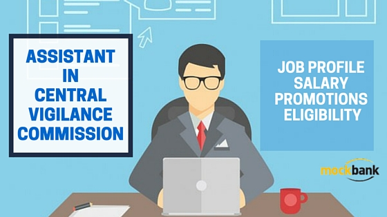 SSC CGL Assistant in Central Vigilance Commission (CVC) Job Profile, Salary and Career Growth