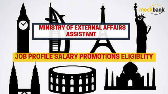 Assistant in Ministry of External Affairs Job Profile Salary and Career Growth