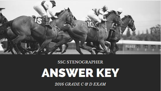 SSC Stenographer Answer Key 2016 Available Grade C & D Exam