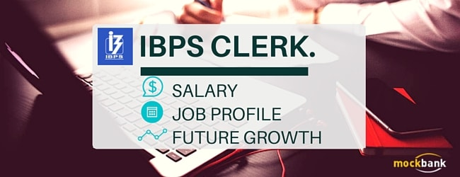 IBPS Clerk Job Profile Salary and Future Growth