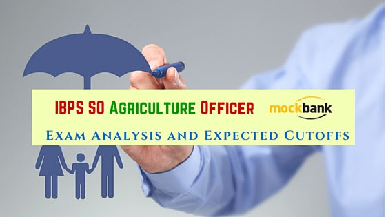 IBPS SO Agriculture Officer Exam Analysis and Expected Cutoffs