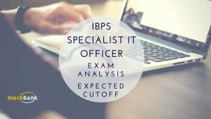 IBPS Specialist IT officer Exam analysis and expected cutoff