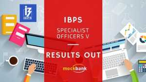 IBPS Specialist Officers (SO) V Results and Scorecard Out