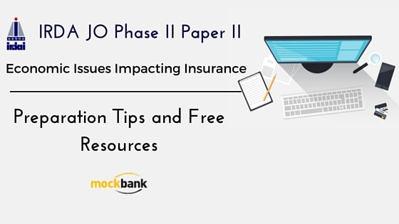 IRDA JO Phase II Paper II Economic Issues Impacting Insurance Syllabus Preparation Tips