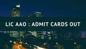LIC AAO : Admit Cards Out