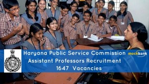 Haryana Government Recruitment 1647 vacancies - Assistant Professors Posts.hpsc.gov.in