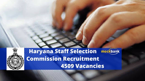 HSSC Recruitment 4509 Vacancies - Shift Attendant, LDC, UDC & Other Posts.hssc.gov.in