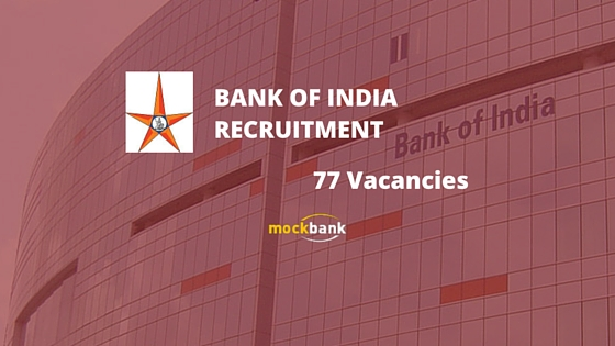Bank of India Recruitment 77 Vacancies - Specialist Officer Posts.bankofindia.co.in