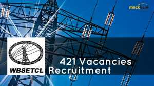 WBSETCL Recruitment 421 - Jr Engineer, Technician & Other Posts. wbsetcl.in