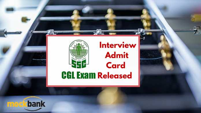 SSC CGL INTERVIEW ADMIT CARD