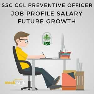 SSC CGL Preventive Officer Job Description Career Path Salary Qualification and Stage of exam