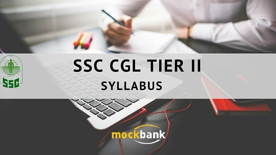 SSC CGL Tier II Syllabus and Exam Pattern