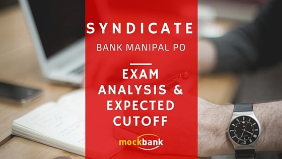 Syndicate Bank Manipal PO Exam Analysis and Expected Cutoff
