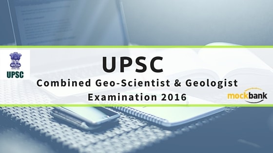UPSC Combined Geo-Scientist & Geologist Examination 2016