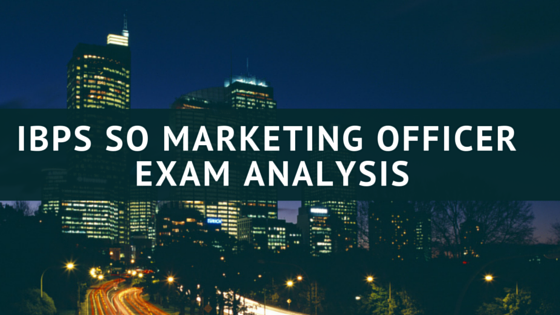 IBPS Specialist MARKETING OFFICER EXAM ANALYSIS Expected Cutoff