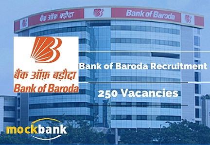 Bank of Baroda Recruitment 250 Vacancies - Specialist Officer Posts.bankofbaroda.co.in