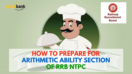 How to prepare for Arithmetic Ability Section of RRB NTPC