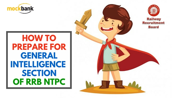 How to prepare for General Intelligence Section of RRB NTPC