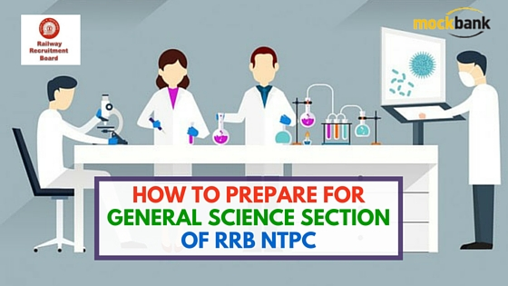 How to prepare for General Science Section of RRB NTPC