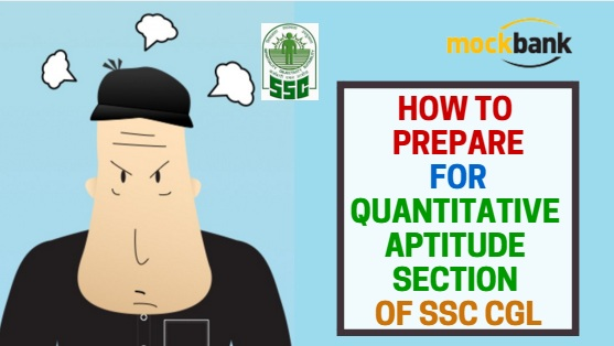 How to prepare for Quantitative Aptitude Section of SSC CGL