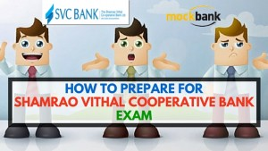 How to prepare for Shamrao Vithal Cooperative Bank Exam