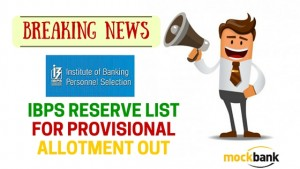IBPS Reserve List for Provisional Allotment Out