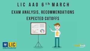 LIC AAO 6th March Exam Analysis and Expected Cutoffs
