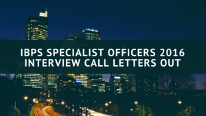 IBPS Specialist Officers V Interview Call Letters out